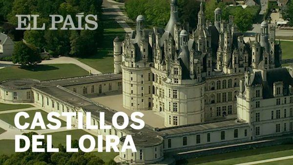 Castillos y paisajes del Valle del Loire